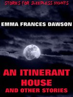 An Itinerant House And Other Stories - Emma Frances Dawson
