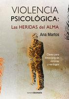 Violencia psicológica: las heridas del alma - Ana Martos
