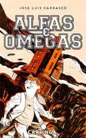 Alfas y Omegas - José Luis Carrasco