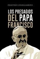 Los presagios del Papa Francisco - Demetrio Charalambous