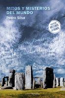 Mitos y misterios del mundo - Pedro Silva