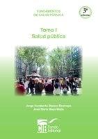 Fundamentos de salud pública Tomo I - Jorge Humberto Blanco,José María Maya