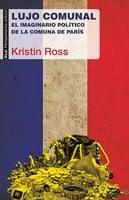 Lujo comunal - Kristin Ross