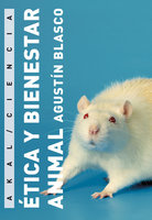 Ética y bienestar animal - Agustín Blasco
