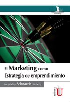 El marketing como estrategia de emprendimento - Alejandro Schnarch