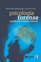 Psicología forense - José Amar Amar, Edith Aristizabal