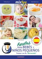 MIXtipp: Recetas para Bebés y Niños Pequeños (español) - Sarah Petrovic