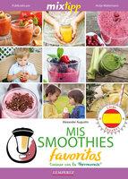 MIXtipp: Mis Smoothies favoritos (español) - Alexander Augustin