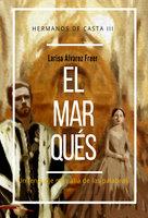 El marqués - Larisa Álvarez Freer