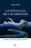 La nostalgia de los orígenes - Joan Prat