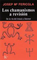 Los chamanismos a revisión - Josep Maria Fericgla