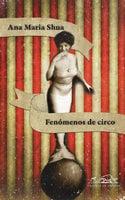 Fenómenos de circo - Ana María Shua