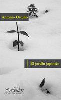 El jardín japonés - Antonio Ortuño