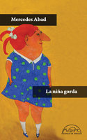 La niña gorda - Mercedes Abad Calvo