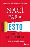 Nací para esto - Chris Gillebeau