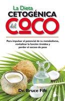La dieta cetogénica del coco - Bruce Fife
