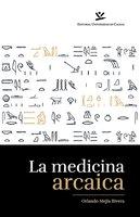 La medicina arcaica - Mejía Rivera Orlando