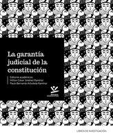 La garantía judicial de la constitución - Jiménez Ramírez Milton César, Arboleda Ramírez Paulo Bernardo