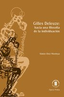 Gilles Deleuze: hacia una filosofia de la individuación - Simón Díez Montoya