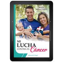 Mi lucha contra el cáncer - Manuel Mateos Pedrero