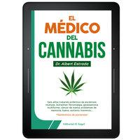 El médico del cannabis - Albert Estrada
