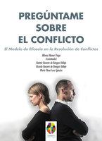 Pregúntame sobre el Conflicto - Beatriz Becerro de Bengoa Vallejo, Alfonso Alonso Parga, Ricardo Becerro de Bengoa Vallejo, Marta Elena Losa Iglesias