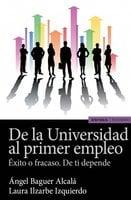 De la Universidad al primer empleo - Ángel Baguer Alcalá,Laura Ilzarbe Izquierdo