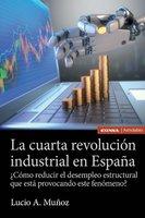 La cuarta revolución industrial en España - Lucio A. Muñoz