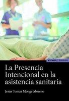 La presencia intencional en la asistencia sanitaria - Jesús Tomás Monge Moreno