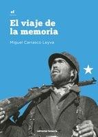 El viaje de la memoria - Miguel Carrasco Leyva