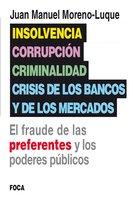 Insolvencia, corrupción, criminalidad y crisis de los bancos y de los mercados - Juan Manuel Moreno-Luque