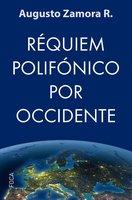 Réquiem polifónico por Occidente - Augusto Zamora