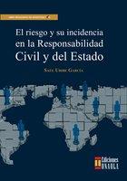 El riesgo y su incidencia en la responsabilidad civil y del Estado - Saúl Uribe