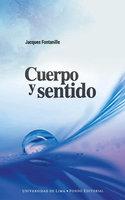 Cuerpo y sentido - Jacques Fontanille