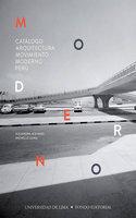 Catálogo Arquitectura Movimiento Moderno Perú - Alejandra Acevedo, Michelle Llona