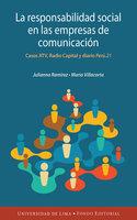 La responsabilidad social en las empresas de comunicación peruanas - Julianna Paola Ramírez Lozano, Mario Villacorta Calderón