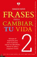 Frases para cambiar tu vida 2 - Ignacio Novo
