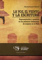 La voz, el viento y la escritura - Eduardo Huaytán Martínez