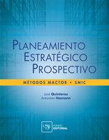 Planeamiento estratégico prospectivo - José Quinteros Camacho, Antonieta Hamann Pastorino