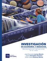 Investigación en economía y negocios - José Fernando Larios-Meoño, Victor Josúe Álvarez Quiroz, Carlos González-Taranco
