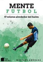 Mente Fútbol - Mariano Amézaga