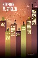 Los siete pilares de la sabiduría estadística - Stephen M. Stigler