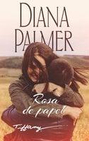 Rosa de papel - Diana Palmer