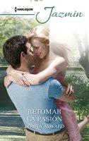 Retomar la pasión - Donna Alward