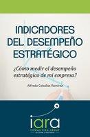 Indicadores del desempeño estratégico - Alfredo Ceballos Ramírez