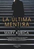 La última mentira - Mary Kubica