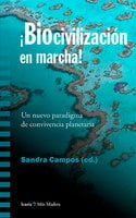 Biocivilización en marcha - Sandra Campos