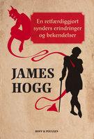 En retfærdiggjort synders erindringer og bekendelser - James Hogg