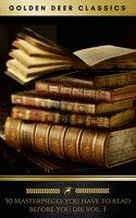 50 Masterpieces you have to read before you die vol: 3 [newly updated] (Golden Deer Classics) - Arthur Conan Doyle, Jules Verne, Victor Hugo, Jane Austen, Rudyard Kipling, Mark Twain, G.K. Chesterton, Lewis Carroll, Oscar Wilde, H.P. Lovecraft, Golden Deer Classics
