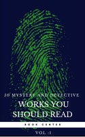 50 Mystery and Detective masterpieces you have to read before you die vol: 1 (Book Center) - Arthur Conan Doyle, Charles Dickens, Jules Verne, Edgar Allan Poe, Mark Twain, G.K. Chesterton, Wilkie Collins, Agatha Christie, Golden Deer Classics, Dorothy Leigh Sayers